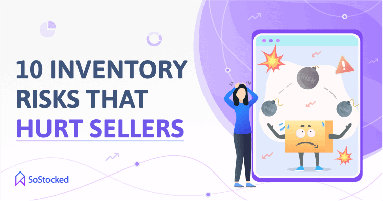 Types Of Inventory Risks That Affect FBA Sellers