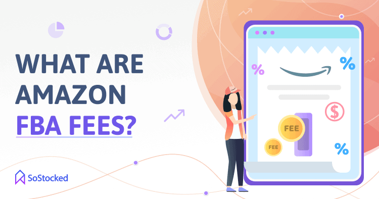 Amazon FBA Fees For Sellers