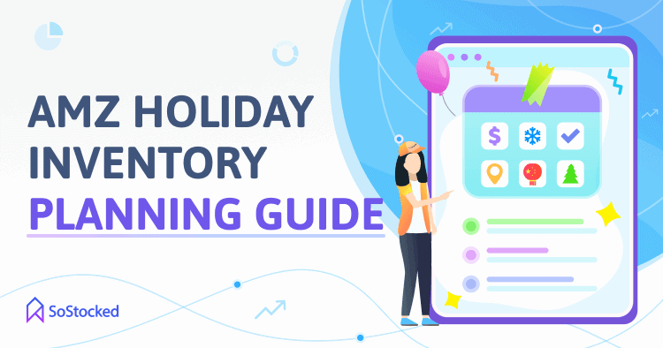 Step-By-Step Guide To Planning Your Amazon Holiday Inventory
